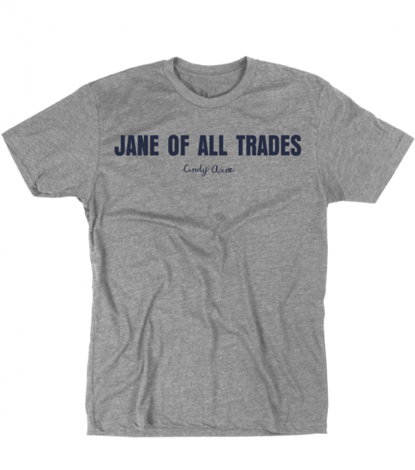 Jane Of All Trades Gray T-Shirt